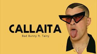 Callaita - Bad Bunny & Tainy (Lyrics - Letra) ♫