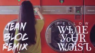 Fellow Feat Breaka  Wine Your Waist Jean Bloc Remix