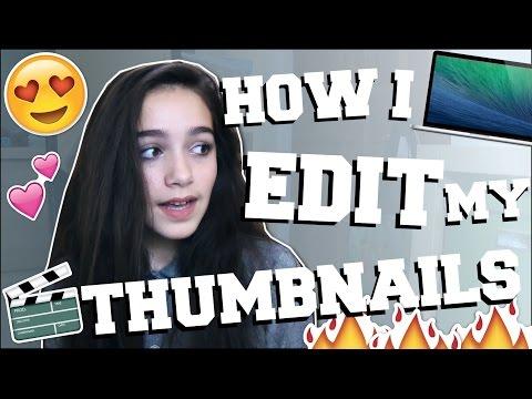 HOW I EDIT MY THUMBNAILS 2016 | iris
