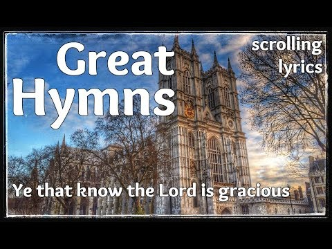 ♫ Hymn | Ye that know the Lord is gracious | with LYRICS