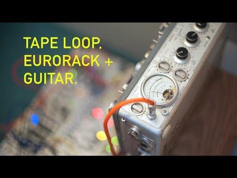 TAPE LOOP, EURORACK + GUITAR // Modular Ambient
