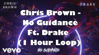 Chris Brown - No Guidance ft. Drake (1 Hour Loop)
