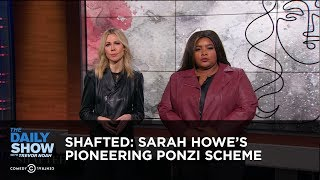 Shafted: Sarah Howe