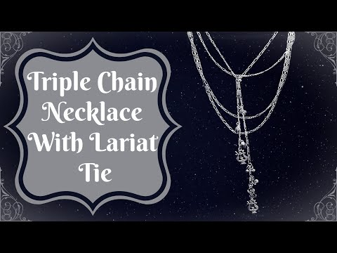 Designer Jewelry Project: Triple Chain Necklace with Lariat Tie
