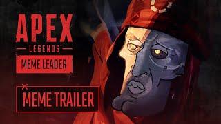 The New Meme Leader – Apex Legends Meme Trailer