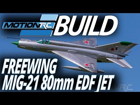 Freewing Mig-21 80mm EDF Jet - Build Video - Motion RC