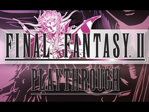 FINAL FANTASY II Playthrough Part 21 Castle Palamecia & Getting Excalibur (PSP)