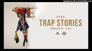 5. Cyko - Trap Stories (Prod By Cyko)