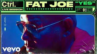 Fat Joe - YES (Live Session) | Vevo Ctrl