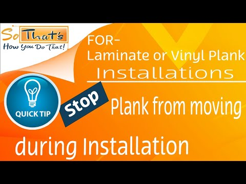 How to keep floor from moving during Laminate and Vinyl Plank Installation