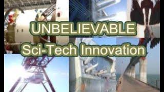UNBELIEVABLE Sci-Tech Innovation