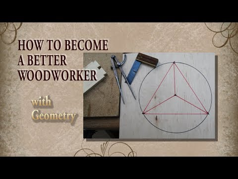 How to become a BETTER Woodworker.....with geometry