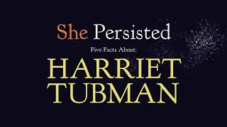 5 Fact About Harriet Tubman | She Persisted Books