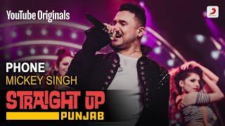 Phone | Mickey Singh | Straight Up Punjab