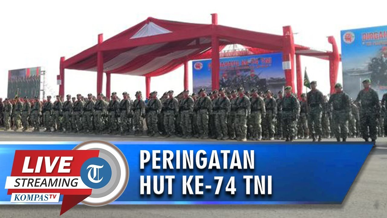 "🔴LIVE STREAMING HUT ke-74 TNI, Angkat Tema ""TNI Profesional Kebanggaan Rakyat"""