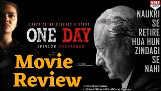 One Day Justice Delivered Movie Review | Anupam Kher