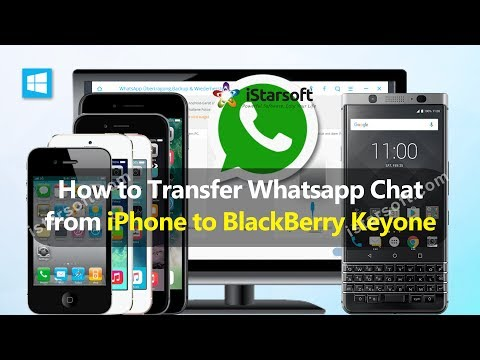 How to Transfer Whatsapp Chat from iPhone to BlackBerry Keyone