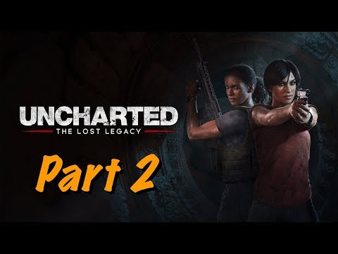 Uncharted The Lost Legacy Live Gameplay PS4 - Part 2