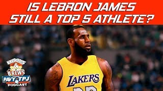 Is LeBron Still a Top 5 NBA Athlete ? | Hoops N Brews