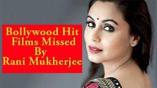 Bollywood Hit Films Missed By Rani Mukherjee | Latest Gossip News