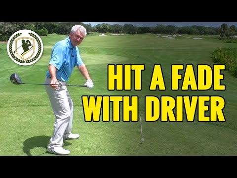 HOW TO HIT A FADE WITH DRIVER