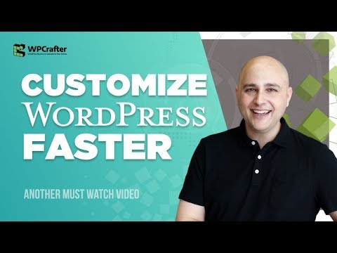 How To Customize WordPress Faster & Eliminate Frustration At The Same Time