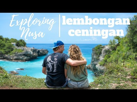 NUSA LEMBONGAN | What to Do and How to Get There | + NUSA CENINGAN