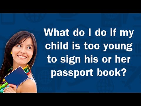 What do I do if my child is too young to sign his or her passport book? - Q&A
