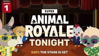 Super Animal Royale Tonight | Season 2 Episode 1: The Stage is Set