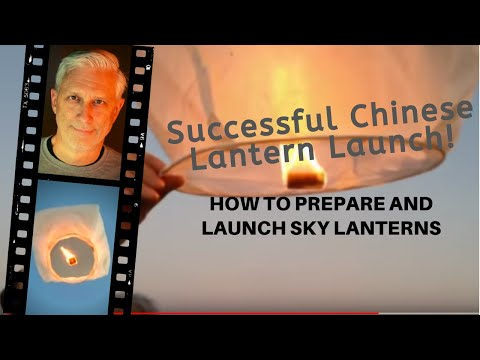 How I Prepare and Launch Sky Lanterns