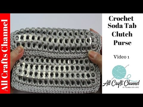 How to crochet soda tab clutch purse ( vid. 1) Subtítulos en español - Yolanda Soto Lopez