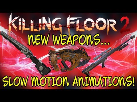 Killing Floor 2   NEW WEAPON ANIMATIONS! - M99, Doomstick, Static Strikers In Slow Motion!