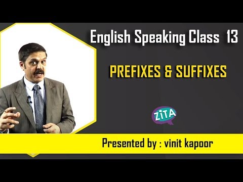 English Speaking Class 13- Prefixes & Suffixes- Vocabulary building exercise