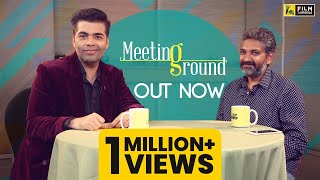 Karan Johar & S.S.Rajamouli | The Meeting Ground | Film Companion