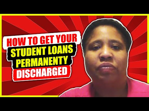 How to get your Student loans Permanenty discharged