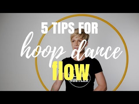A Positive Rant about Hoop Dance Flow : 5 tips to help you access
