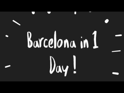 Barcelona in one day !!
