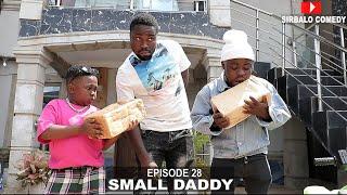 SMALL DADDY - BBNAIJA LOCKDOWN- SIRBALO COMEDY ( EPISODE 18 )