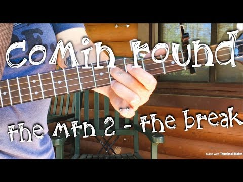 She'll Be Coming Around the Mountain 2 - the Break