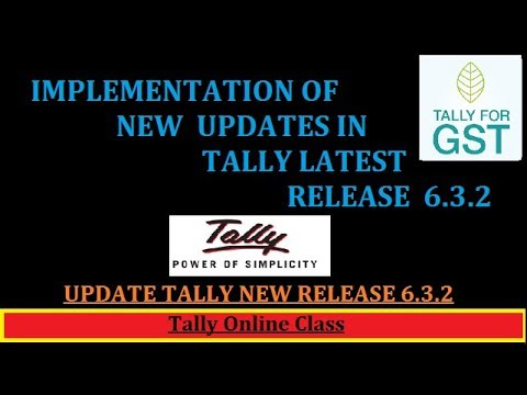 UPDATE TALLY  NEW RELEASE 6.3.2/ IMPLEMENTATION OF NEW UPDATES IN TALLY LATEST RELEASE