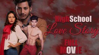 High School 💕💓Love Story Full Movie💕💓 ||| Najir Hussen, Sushil Shrestha, Swostima Khadka