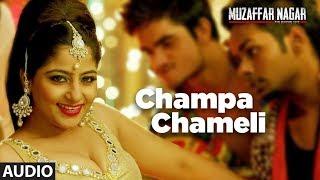 Champa Chameli Full Audio Song | Muzaffarnagar - The Burning Love