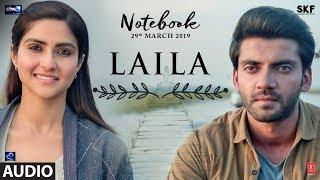 Laila Full Audio Song | Notebook | Zaheer Iqbal & Pranutan Bahl | Dhvani Bhanushali | Vishal Mishra
