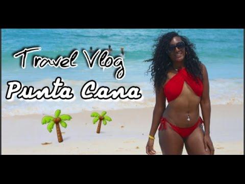 Travel Vlog 1: SPRING BREAK 🌴Punta Cana, DR | Caribbean Travel || Chanelle Novosey