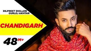 Dilpreet Dhillon ft Gurlej Akhtar   Chandigarh   Parmish Verma   Narinder Batth   Latest Songs 2020