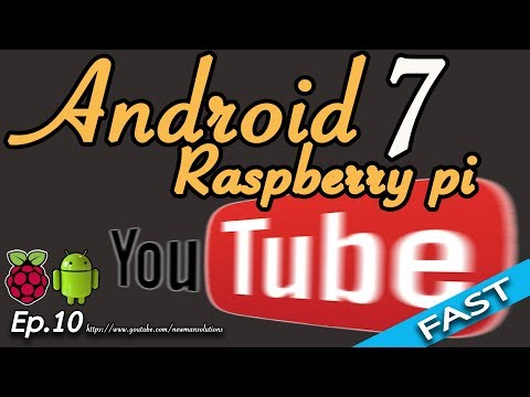 New Android 7.1.2 on Raspberry pi 3 - (EP10) stream YouTube smoothly very fast