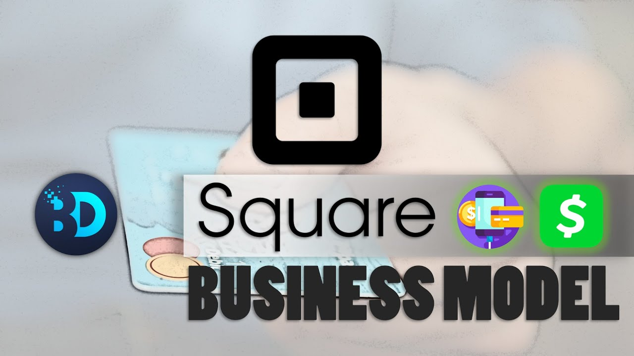 Square Business Model Explained