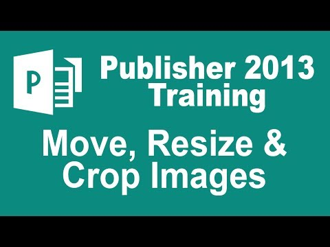Microsoft Publisher 2013 Tutorial - Move, Resize and Crop Images