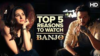 Top 5 Reasons to Watch 'Banjo'   Riteish Deshmukh, Nargis Fakhri   Ravi Jadhav