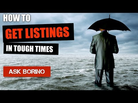 HOW TO SUCCEED AND GET MORE LISTINGS IN DIFFICULT TIMES - Borino Coaching Real Estate